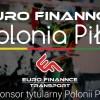 Euro Finannce Transport sponsorem tytularnym Polonii Piła!