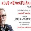 Klub Obywatelski zaprasza na spotkanie z Jackiem Żakowskim