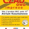 CZADowa impreza w Atrium Kasztanowa w Pile  już w najbliższą sobotę!!!