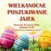 Zapraszamy na Wielkanocne poszukiwanie jajek na pilskiej Wyspie