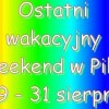 Ostatni wakacyjny weekend w Pile 29-31 sierpnia